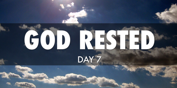 God-rested.Day7